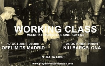 WORKING CLASS en la Muestra de Cine Playtime