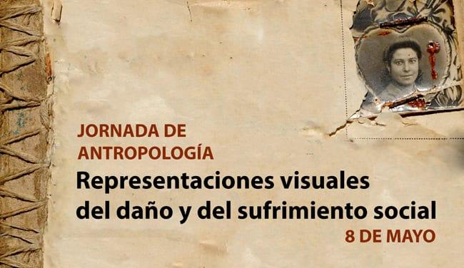 Jornada de Antropología – Representación visual del daño y del sufrimiento social