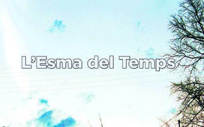 L´ESMA DEL TEMPS, de Alexandra Garcia-Vilà, Marta González y Marta Saleta