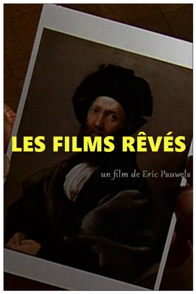 Cartel de 'Les films rêves'